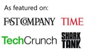As featured on Fast Company, Time, Tech Crunch, Shark Tank: